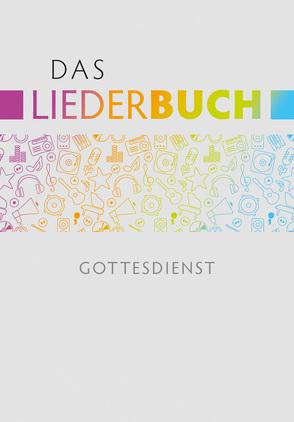 Das Liederbuch – Gottesdienst von Eißler,  Hans-Joachim, Krimmer,  Michael, Kuttler,  Cornelius