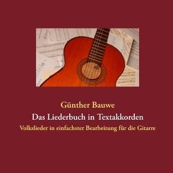 Das Liederbuch in Textakkorden von Bauwe,  Günther, Bauwe,  Renate