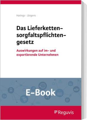 Das Lieferkettensorgfaltspflichtengesetz (E-Book) von Harings,  Lothar, Jürgens,  Max