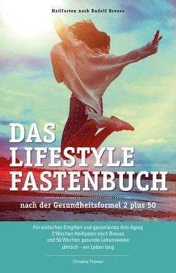 Das Lifestyle-Fastenbuch nach der Gesundheitsformel 2 plus 50 von Thomar,  Christina