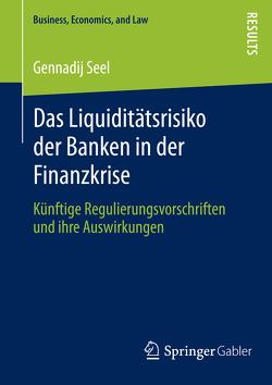 Das Liquiditätsrisiko der Banken in der Finanzkrise von Seel,  Gennadij