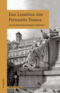Das Lissabon des Fernando Pessoa von Fischer,  Angelika, George Ponciano,  Catrin