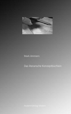 Das literarische Konzeptbüchlein von Ammern,  Mark