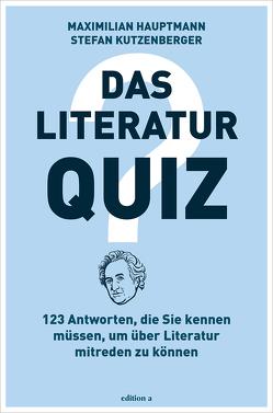 Das Literatur-Quiz von Hauptmann,  Maximilian, Kutzenberger,  Stefan