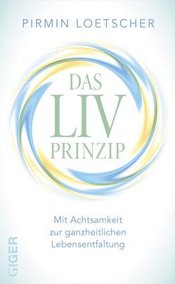 Das LIV-Prinzip von Loetscher,  Pirmin