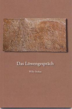 Das Löwengespräch von Appenzeller,  Peter, Stokar,  Willy