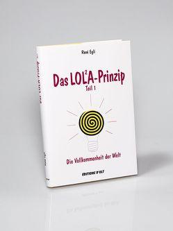 Das LOLA-Prinzip von Egli,  René