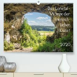 Das Lonetal – Wiege der menschlichen Kunst (Premium, hochwertiger DIN A2 Wandkalender 2020, Kunstdruck in Hochglanz) von Rohwer,  Klaus