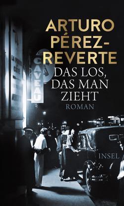Das Los, das man zieht von Pérez-Reverte,  Arturo