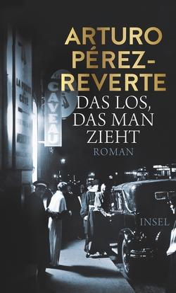 Das Los, das man zieht von Pérez-Reverte,  Arturo, Zickmann,  Petra