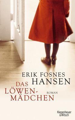 Das Löwenmädchen von Fosnes Hansen,  Erik, Schmidt-Henkel,  Hinrich