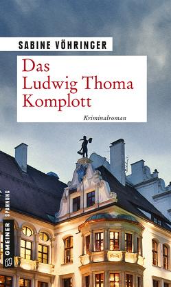 Das Ludwig Thoma Komplott von Vöhringer,  Sabine
