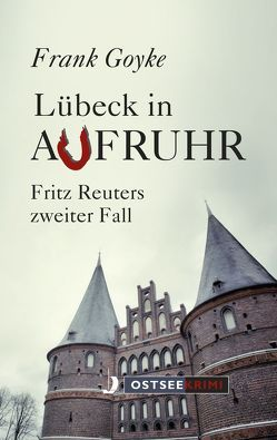 Das Lübecker Komplott von Goyke,  Frank