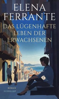 Das lügenhafte Leben der Erwachsenen von Ferrante,  Elena, Krieger,  Karin
