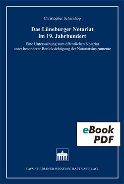 Das Lüneburger Notariat im 19. Jahrhundert von Scharnhop,  Christopher