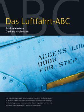 Das Luftfahrt ABC von Grohmann,  Gerhard, Mertens,  Sabine