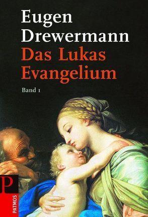 Das Lukas-Evangelium. Bilder erinnerter Zukunft von Drewermann,  Eugen