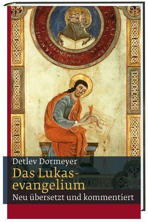 Das Lukasevangelium von Dormeyer,  Detlev