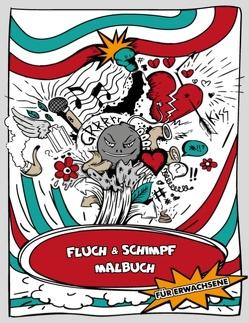 Das lustige Fluch- und Schimpf – Malbuch für Erwachsene – Ausmalbuch für Erwachsene – Ein Schimpfwörter-Malbuch und Schimpfmalbuch von Stinto,  Malo