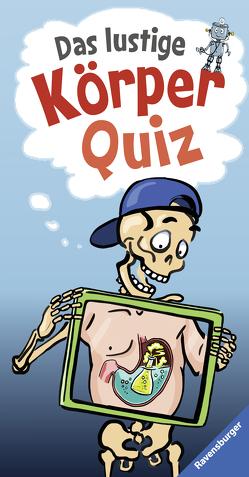 Das lustige Körper-Quiz von Braun,  Peter, Scheller,  Anne