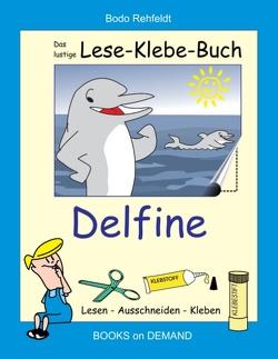 Das lustige Lese-Klebe-Buch Delfine von Rehfeldt,  Bodo