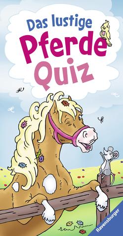 Das lustige Pferde-Quiz von Kessel,  Carola von, Wagner,  Maja