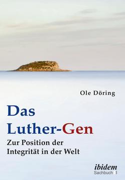 Das Luther-Gen von Döring,  Ole