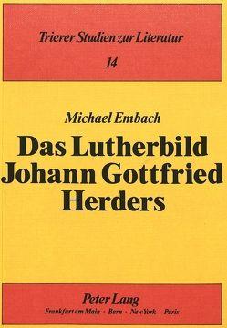 Das Lutherbild Johann Gottfried Herders von Embach,  Michael