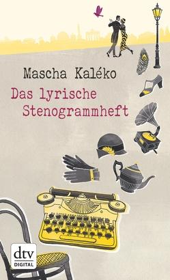 Das lyrische Stenogrammheft von Kaléko,  Mascha