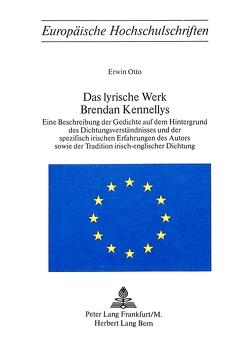 Das lyrische Werk Brendan Kennellys von Otto,  Erwin