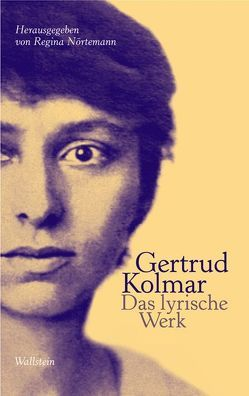 Das lyrische Werk von Kolmar,  Gertrud, Nörtemann,  Regina