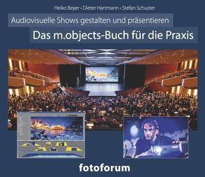 Das m.objects-Buch für die Praxis von Beyer,  Heiko, Breutmann,  Martin, Hartmann,  Dieter, Schuster,  Stefan