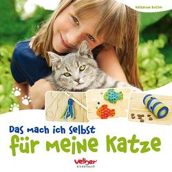 Das mach ich selbst für meine Katze von Rotter,  Katharina