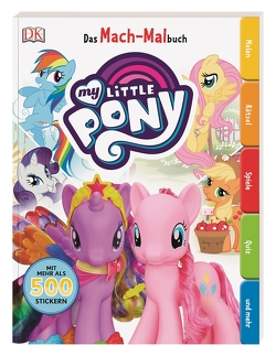 Das Mach-Malbuch. My Little Pony