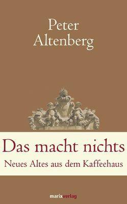 Das macht nichts von Altenberg,  Peter