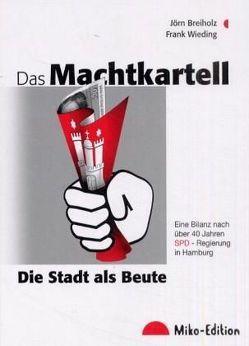 Das Machtkartell von Breiholz,  Jörn, Wieding,  Frank