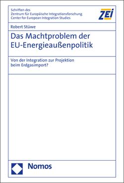 Das Machtproblem der EU-Energieaußenpolitik von Stüwe,  Robert