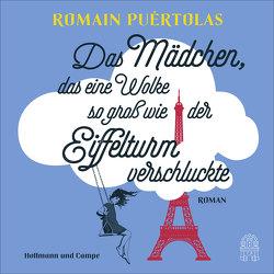 Das Mädchen, das eine Wolke so groß wie der Eiffelturm verschluckte von Hauser,  Armin, Puértolas,  Romain, Überle-Pfaff,  Maja