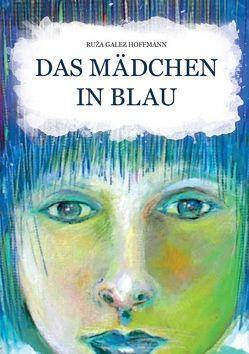Das Mädchen in Blau von Galez-Hoffmann,  Ruža