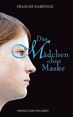 Das Mädchen ohne Maske von Ernst,  Alexandra, Hardinge,  Frances