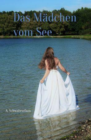Das Mädchen vom See von Schwabenthan,  Ann-Kathrin