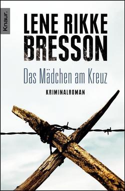 Das Mädchen am Kreuz von Bresson,  Lene Rikke, Zöller,  Patrick