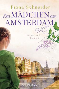 Das Mädchen aus Amsterdam von Hauser,  Sonja, Schneider,  Fiona