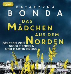 Das Mädchen aus dem Norden von Bonda,  Katarzyna, Bross,  Martin, Engeln,  Nicole, Schulz,  Paulina