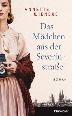 Das Mädchen aus der Severinstraße von Wieners,  Annette