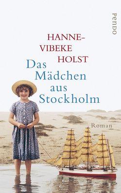 Das Mädchen aus Stockholm von Hammer,  Hanne, Holst,  Hanne-Vibeke