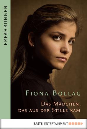 Das Mädchen, das aus der Stille kam von Bollag,  Fiona, Hummel,  Peter