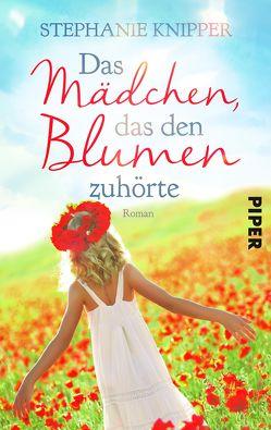 Das Mädchen, das den Blumen zuhörte von Franz,  Claudia, Knipper,  Stephanie