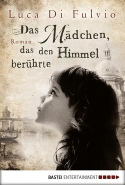Das Mädchen, das den Himmel berührte von Fulvio,  Luca Di, Neeb,  Barbara, Schmidt,  Katharina
