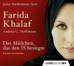 Das Mädchen, das den IS besiegte von Hoffmann,  Andrea C, Khalaf,  Farida, Nachtmann,  Julia